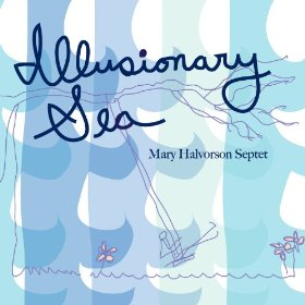 Mary Halvorson Septet - Illusionary Sea