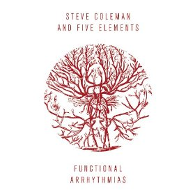 Steve Coleman - Functional Arrhythmias