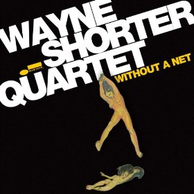 Wayne Shorter - Without a Net