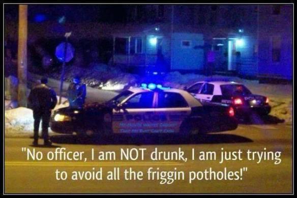 Not Drunk Just Potholes